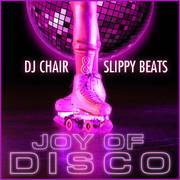 DJ CHAIR & SLIPPY BEATS - Joy Of Disco (Culture 54/A 45/KNM)