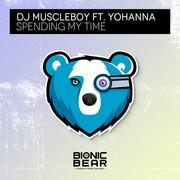 DJ MUSCLEBOY FEAT. YOHANNA - Spending My Time (Bionic Bear/Planet Punk/KNM)