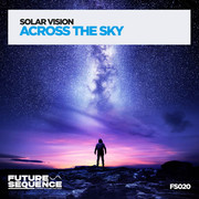 SOLAR VISION - Across The Sky (Future Sequence/Planet Punk/KNM)
