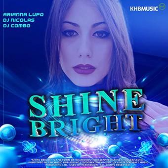 ARIANNA LUPO x DJ NICOLAS x DJ COMBO - Shine Bright (XWaveZ/KHB)