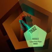 HOODZZ - Love And Pain (Tkbz Media/Virgin/Universal/UV)