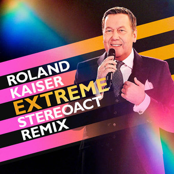 ROLAND KAISER - Extreme (Stereoact Remix) (RCA/Sony)