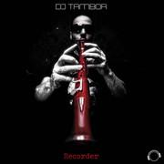 DJ TAMBOR - Recorder (Mental Madness/KNM)