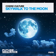COSMIC CULTURE - Skywalk To The Moon (Future Sequence/Planet Punk/KNM)