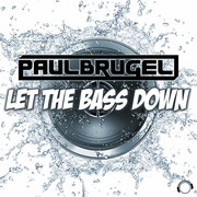 PAUL BRUGEL - Let The Bass Down (Mental Madness/KNM)