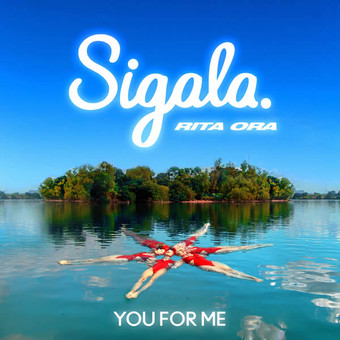 SIGALA FEAT. RITA ORA - You For Me (Ministry Of Sound/B1/Sony)