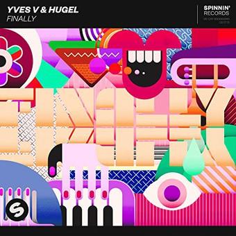 YVES V & HUGEL - Finally (Spinnin/Warner)