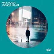 MARC REASON - I Wanna Escape (TB Clubtunes/Believe)