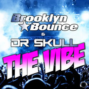 BROOKLYN BOUNCE & DR SKULL - The Vibe (Mental Madness/KNM)
