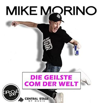 MIKE MORINO - Die Geilste Com Der Welt (Groove Gold)