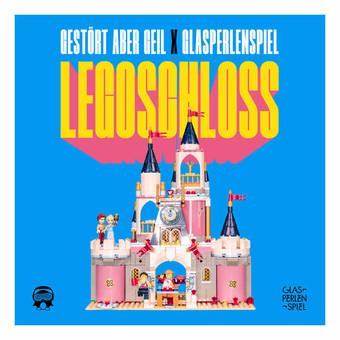 GESTÖRT ABER GEIL x GLASPERLENSPIEL - Legoschloss (Polydor/Universal/UV)