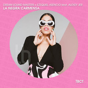 DREAM SOUND MASTERS & EZEQUIEL ASENCIO FEAT. ALEXEY JER - La Negra Carmensa (TB Clubtunes/Believe)