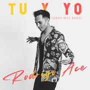 RODRIGO ACE - Tu Y Yo (Dans Mes Bras) (Tkbz Media/Virgin/Universal/UV)