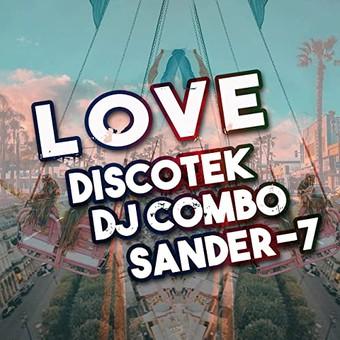 DISCOTEK x DJ COMBO x SANDER-7 - Love (XWaveZ/KHB)