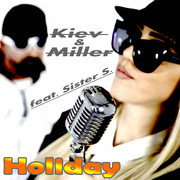 KIEV & MILLER FEAT. SISTER S. - Holiday (C 47/A 45/KNM)