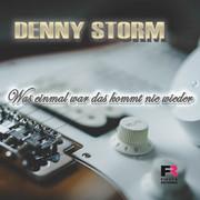DENNY STORM - Was Einmal War Das Kommt Nie Wieder (Fiesta/KNM)