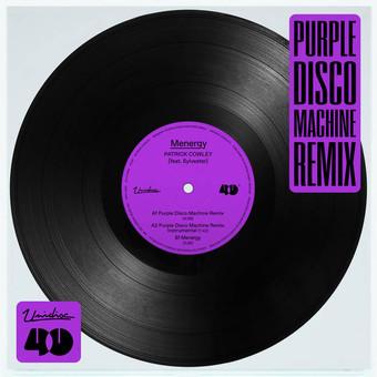 PATRICK COWLEY FEAT. SYLVESTER - Menergy (Purple Disco Machine Remix) (Unidisc/Believe)