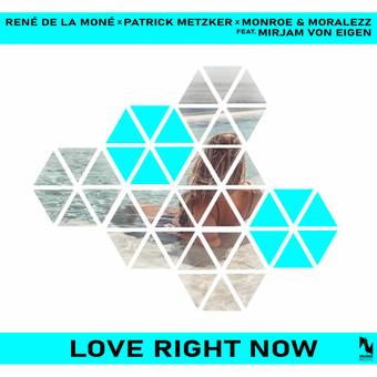 RENÉ DE LA MONÉ x PATRICK METZKER x MONROE & MORALEZZ FEAT. MIRJAM VON EIGEN - Love Right Now (Munix)