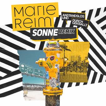 MARIE REIM - Sonne (Anstandslos & Durchgeknallt Remix) (Ariola/Sony)