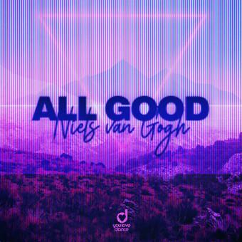 NIELS VAN GOGH - All Good (You Love Dance/Planet Punk/KNM)