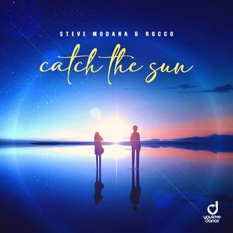 STEVE MODANA & ROCCO - Catch The Sun (You Love Dance/Planet Punk/KNM)