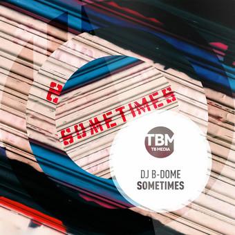 DJ B-DOME - Sometimes (TB Media/KNM)