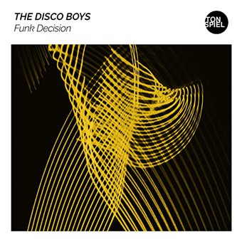 THE DISCO BOYS - Funk Decision (Tonspiel/WePlay/KNM)