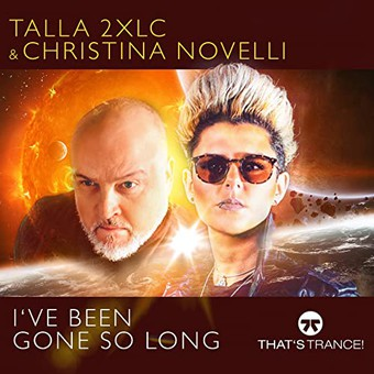 TALLA 2XLC & CHRISTINA NOVELLI - I've Been Gone So Long (That's Trance/ZYX)
