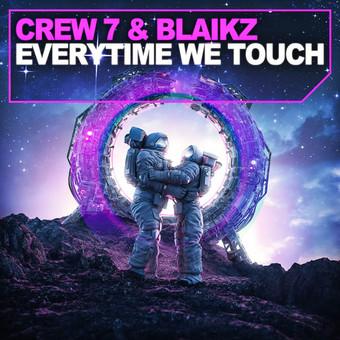 CREW 7 & BLAIKZ - Everytime We Touch (Andorfine)