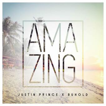 JUSTIN PRINCE x BUHOLD - Amazing (Global Basss One/Polydor/Universal/UV)