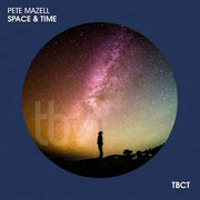 PETE MAZELL - Space & Time (TB Clubtunes/Believe)