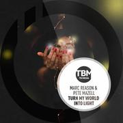 MARC REASON & PETE MAZELL - Turn My World Into Light (TB Media/KNM)