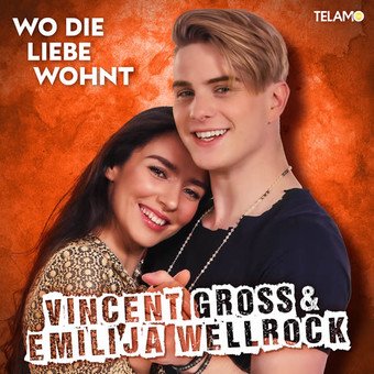 VINCENT GROSS & EMILIJA WELLROCK - Wo Die Liebe Wohnt (Telamo/Warner)