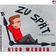 RICO WERNER - Zu Spät (Rod Berry Mix) (Fiesta/KNM)