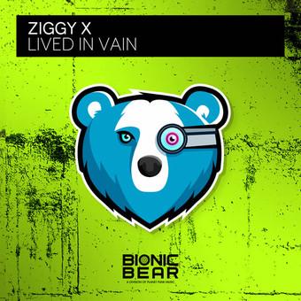 ZIGGY X - Lived In Vain (Bionic Bear/Planet Punk/KNM)