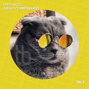 DIRTY BASSES - Groovy Mietzekatze (TB Clubtunes/Believe)