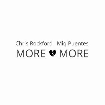 CHRIS ROCKFORD & MIQ PUENTES - More And More (C 47/A 45/KNM)