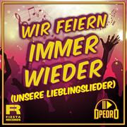 DJ PEDRO - Wir Feiern Immer Wieder (Unsere Lieblingslieder) (Fiesta/KNM)