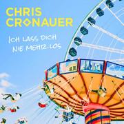 CHRIS CRONAUER - Ich Lass Dich Nie Mehr Los (Ariola/Sony)