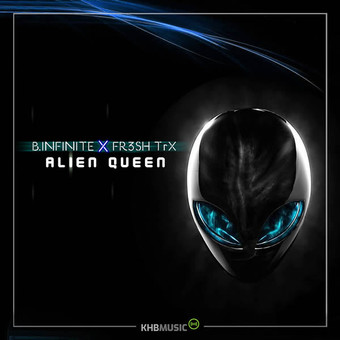 B.INFINITE x FR3SH TRX - Alien Queen (KHB)