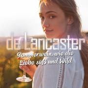 DE LANCASTER - Sommerwein, Wie Die Liebe Süß Und Wild (Music Television)