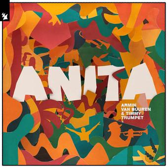 ARMIN VAN BUUREN & TIMMY TRUMPET - Anita (Armada/Kontor/KNM)