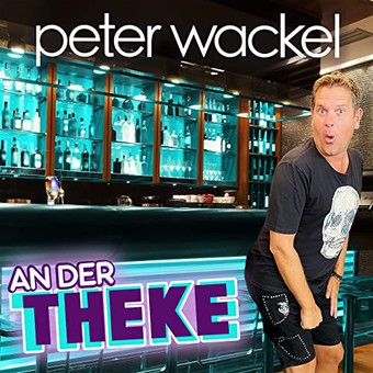 PETER WACKEL - An Der Theke (Xtreme Sound)