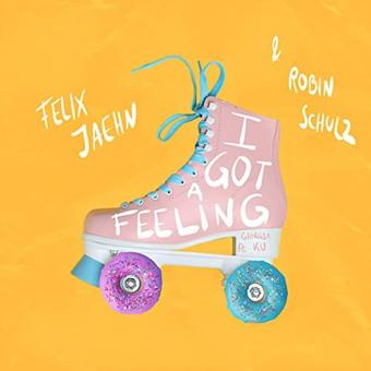 FELIX JAEHN & ROBIN SCHULZ FEAT. GEORGIA KU - I Got A Feeling (Virgin/Universal/UV)