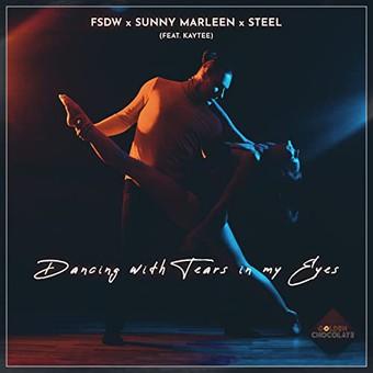 FSDW x SUNNY MARLEEN x STEEL FEAT. KAYTEE - Dancing With Tears In My Eyes (Golden Chocolate)
