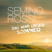 SEMINO ROSSI - Das War Unser Sommer (Ariola/Sony)
