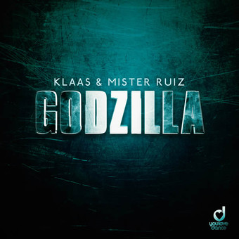 KLAAS & MISTER RUIZ - Godzilla (You Love Dance/Planet Punk/KNM)