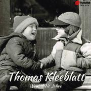 THOMAS KLEEBLATT - Wo Sind Die Jahre (Hömmma)