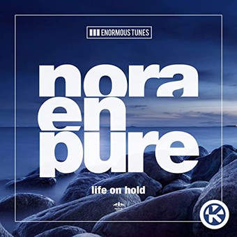 NORA EN PURE - Life On Hold (Enormous Tunes/Kontor/KNM)