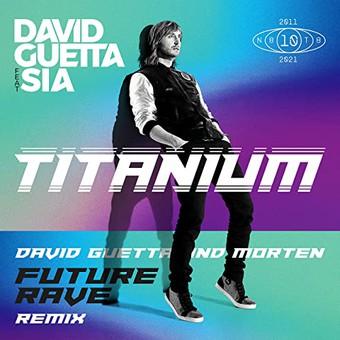 DAVID GUETTA - Titanium (David Guetta & Morten Future Rave Remix) (What A Music/Parlophone/Warner)